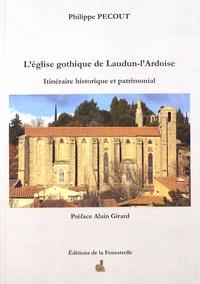 Philippe Pécout - L'église gothique de Laudun-l'Ardoise - Itinéraire historique et patrimonial.