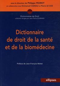 Dictionnaire de droit de la santé et de la biomédecine - Philippe Pédrot |
