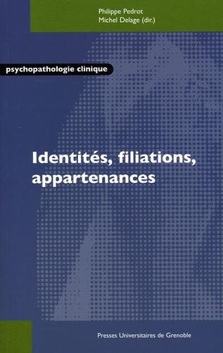 Philippe Pédrot et Michel Delage - Identités, filiations, appartenances.