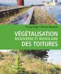 Philippe Peiger et Nathalie Baumann - Végétalisation biodiverse et biosolaire des toitures.