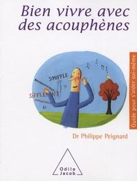 Bien vivre avec des acouphènes - Philippe Peignard |