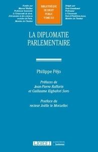 Philippe Péjo - La diplomatie parlementaire.