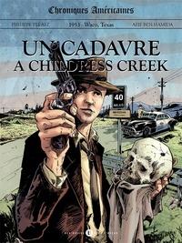 Philippe Pelaez et Afif Ben Hamida - Chroniques américaines Tome 1 : 1953 - Waco, Texas - Un cadavre à Childress Creek.
