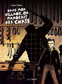 Philippe Pelaez et Francis Porcel - Dans mon village, on mangeait des chats.