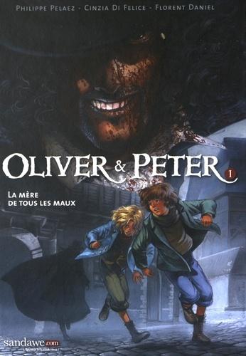 Oliver & Peter Tome 1 La mère de tous les maux