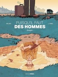 Philippe Pelaez et Victor Lorenzo Pinel - Puisqu'il faut des hommes - Tome 1.