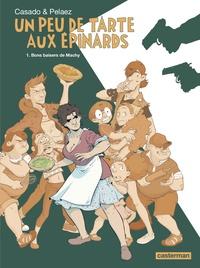 Philippe Pelaez et Javier Sanchez Casado - Un peu de tarte aux épinards Tome 1 : Bons baisers de Machy.