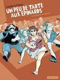 Philippe Pelaez et Javier Sanchez Casado - Un peu de tarte aux épinards Tome 2 : Les épinards sont éternels.