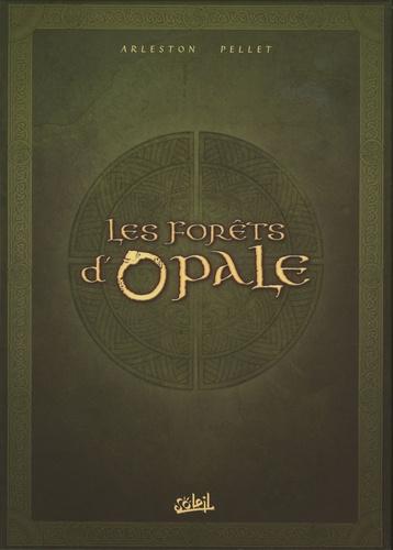Philippe Pellet et Christophe Arleston - Les forêts d'Opale  : Coffret 3 volumes : Tome 4, Les Geôles de Nénuphe ; Tome 5, Onze Racines ; Tome 6, Le Sortilège du Pontife.