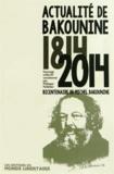 Philippe Pelletier - Actualité de Bakounine 1814-2014 - Bicentenaire de Michel Bakounine.