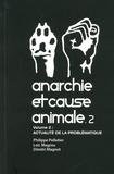 Philippe Pelletier et Loïc Magrou - Anarchie et cause animale - Actualité de la problématique.