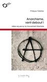 Philippe Pelletier - Anarchisme, vent debout ! - Idées reçues sur le mouvement libertaire.