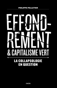 Philippe Pelletier - Effondrement et capitalisme vert - La collapsologie en question.