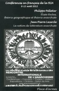Philippe Pelletier et Jean-Pierre Lecercle - Elisée Reclus, théorie géographique et théorie anarchiste ; La notion de littérature anarchiste - Rencontre internationale de l'anarchisme, 8-12 août 2012.