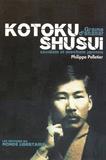 Philippe Pelletier - Kôtoku Shûsui - Socialiste et anarchiste japonais.