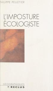 Philippe Pelletier et Roger Brunet - L'imposture écologiste.