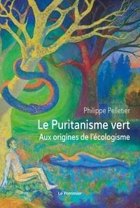 Philippe Pelletier - Le Puritanisme vert.