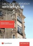 Philippe Pelletier et Sidonie Fraîche-Dupeyrat - Les baux d'habitation après la loi ALUR.
