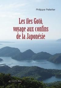 Philippe Pelletier - Les îles Gotô, voyage au bout de la Japonésie.