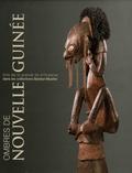Philippe Peltier et Floriane Morin - Ombres de Nouvelle-Guinée - Arts de la grande île d'Océanie dans les collections Barbier-Mueller.