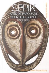 Philippe Peltier - Sepik - Arts de Papouasie Nouvelle-Guinée.