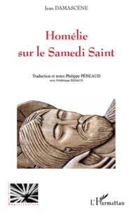 Philippe Péneaud - Homélie sur le Samedi Saint de Jean Damascène.