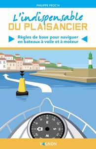 Philippe Peoc'h - L'indispensable du plaisancier - Règles de base pour naviguer en bateau à voile et à moteur.