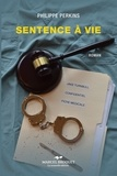Philippe Perkins - Sentence de vie - Roman (thriller).