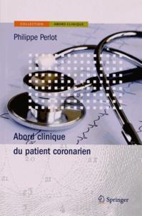 Philippe Perlot - Abord clinique du patient coronarien.