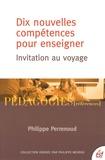 Philippe Perrenoud - Dix nouvelles compétences pour enseigner - Invitation au voyage.