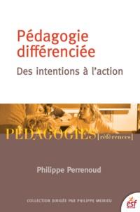 Philippe Perrenoud - Pédagogie differenciée : des intentions à l'action.