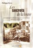 Philippe Perry - Les secrets de la louve - Ou le mystère de la vieille dame assassinée à la Croix-Rousse, quartier des canuts de Lyon.