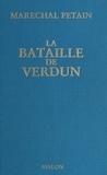 Philippe Pétain et Jacques Isorni - La Bataille de Verdun.