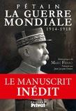 Philippe Pétain - La guerre mondiale 1914-1918.