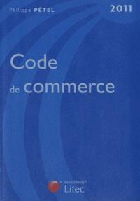 Philippe Pétel - Code de commerce 2011.