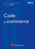 Philippe Pétel - Code de commerce 2013.