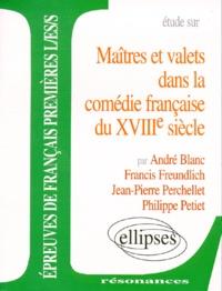 Philippe Petiet et André Blanc - Étude sur maîtres et valets dans la comédie française du XVIIIe siècle.