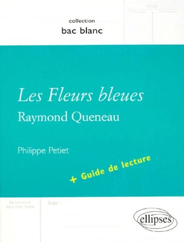 """Philippe Petiet - """"Les fleurs bleues"""", Raymond Queneau - Avec guide de lecture."""