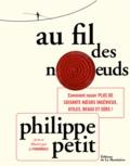 Philippe Petit - Au fil des noeuds.