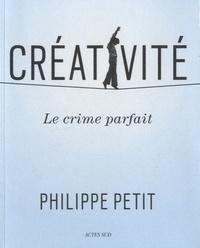 Philippe Petit - Créativité - Le crime parfait.