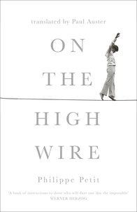 Philippe Petit et Paul Auster - On the High Wire.