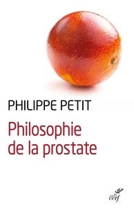 Philippe Petit - Philosophie de la prostate.