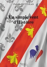 Philippe Petitjean - Un simple vent d'histoire.