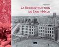 Philippe Petout - La reconstruction de Saint-Malo.
