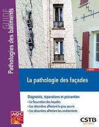 Philippe Philipparie - La pathologie des façades - Diagnostic, réparations et prévention.
