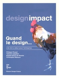 Philippe Picaud et Tiphaine Igigabel - Quand le design... crée de la valeur pour l'entreprise - Design impact.