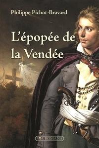 Philippe Pichot-Bravard - L'épopée de la Vendée.