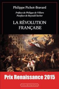 Philippe Pichot-Bravard - La Révolution Française.