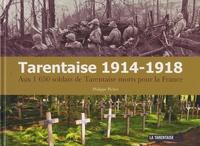 Philippe Pichot - Tarentaise 1914-1918 - Aux 1 650 soldats de Tarentaise morts pour la France.