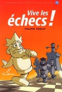 Philippe Pierlot - Vive les échecs !.